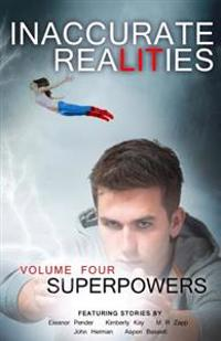 Inaccurate Realities #4: Superpowers