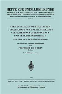 Verhandlungen Der Deutschen Gesellschaft F�r Unfallheilkunde Versicherungs-, Versorgungs- Und Verkehrsmedizin E. V.