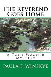 The Reverend Goes Home: A Tony Wagner Mystery