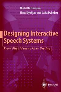 Designing Interactive Speech Systems