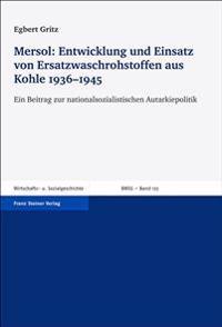 Mersol: Entwicklung Und Einsatz Von Ersatzwaschrohstoffen Aus Kohle 1936-1945: Ein Beitrag Zur Nationalsozialistischen Autarkiepolitik