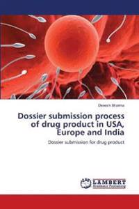 Dossier Submission Process of Drug Product in USA, Europe and India