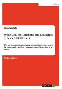 Syrian Conflict. Dilemmas and Challenges in Peaceful Settlement