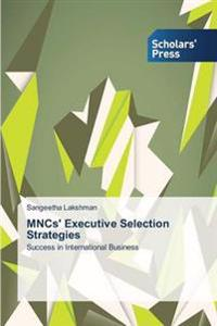 Mncs' Executive Selection Strategies