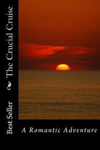 The Crucial Cruise: A Romantic Adventure