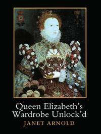 Queen Elizabeth's Wardrobe Unlock'd
