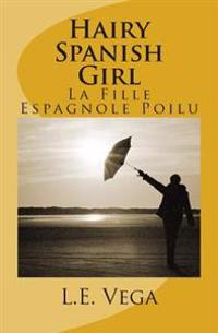Hairy Spanish Girl: La Fille Espagnole Poilu