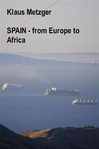 Spain - From Europe to Africa