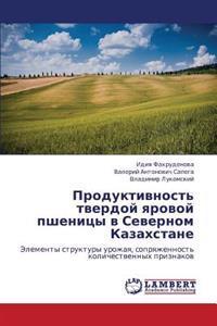 Produktivnost' Tverdoy Yarovoy Pshenitsy V Severnom Kazakhstane