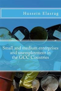 Small and Medium Enterprises and Unemployment in the Gcc Countries
