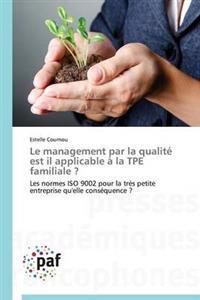 Le Management Par La Qualit� Est Il Applicable � La Tpe Familiale ?