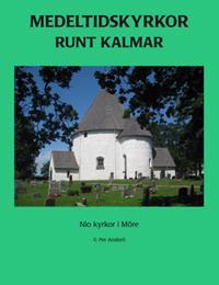Medeltidskyrkor runt Kalmar : nio kyrkor i Möre