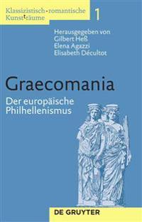 Graecomania: Der Europaische Philhellenismus