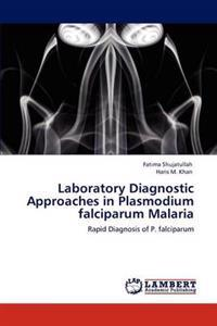 Laboratory Diagnostic Approaches in Plasmodium Falciparum Malaria
