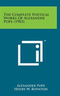 The Complete Poetical Works of Alexander Pope (1903)