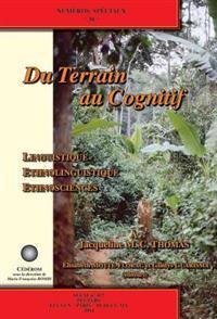 Du Terrian Au Cognitif: Linguistique, Ethnolinguistique, Ethnosciences: Numeros Speciaux 30 [With CD]