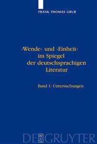 Wende Und Einheit Im Spiegel Der Deutschsprachigen Literatur