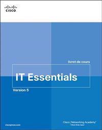IT Essentials livret de cours, Version 5 (FRENCH)