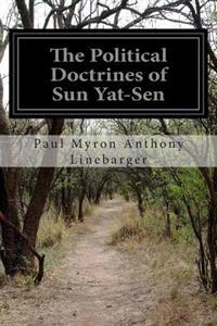 The Political Doctrines of Sun Yat-Sen