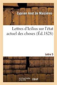 Lettres d'Icilius Sur l'�tat Actuel Des Choses. 5e Lettre