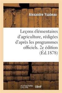 Lecons Elementaires D'Agriculture, Redigees D'Apres Les Programmes Officiels