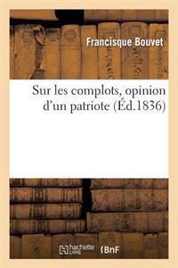 Sur Les Complots, Opinion d'Un Patriote