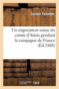 Un Negociateur Suisse Du Comte D'Artois Pendant La Campagne de France (Mars 1814)