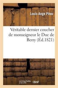 Veritable Dernier Coucher de Monseigneur Le Duc de Berry