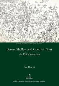 Byron, Shelley and Goethe's Faust