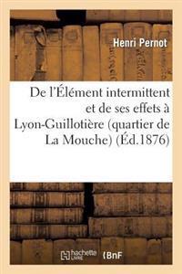 de l'�l�ment Intermittent Et de Ses Effets � Lyon-Guilloti�re (Quartier de la Mouche)