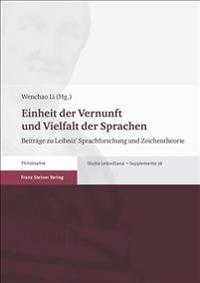 Einheit Der Vernunft Und Vielfalt Der Sprachen: Beitrage Zu Leibniz' Sprachforschung Und Zeichentheorie