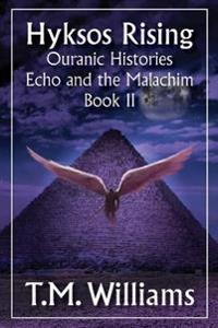 Hyksos Rising: Ouranic Histories: Echo and the Malachim