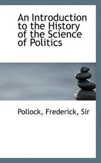 An Introduction to the History of the Science of Politics