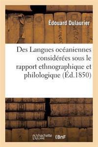 Des Langues Oc�aniennes Consid�r�es Sous Le Rapport Ethnographique Et Philologique