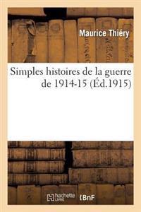 Simples Histoires de La Guerre de 1914-15