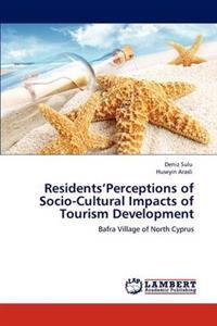 Residents'perceptions of Socio-Cultural Impacts of Tourism Development