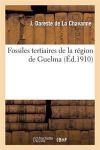 Fossiles Tertiaires de La Region de Guelma