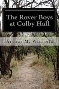 The Rover Boys at Colby Hall