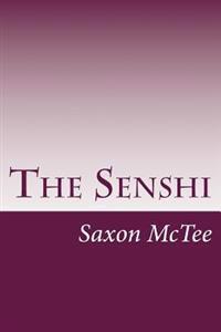 The Senshi: By: Saxon McTee