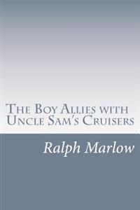 The Boy Allies with Uncle Sam's Cruisers