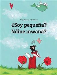 Soy Pequena? Ndine Mwana?: Libro Infantil Ilustrado Espanol-Chichewa (Edicion Bilingue)