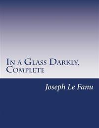 In a Glass Darkly, Complete