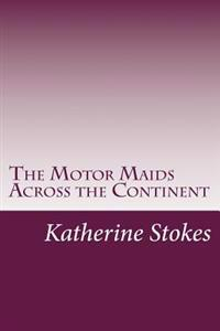 The Motor Maids Across the Continent