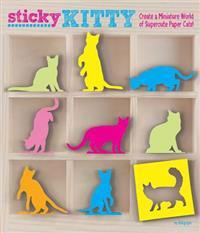 Sticky Kitty: Create a Miniature World of Supercute Paper Cats!