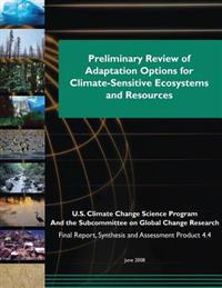 Preliminary Review of Adaptation Options for Climate-Sensitive Ecosystems and Resources