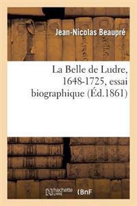La Belle de Ludre, 1648-1725, Essai Biographique