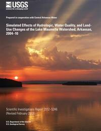 Simulated Effects of Hydrologic, Water Quality, and Land-Use Changes of the Lake Maumelle Watershed, Arkansas, 2004?10