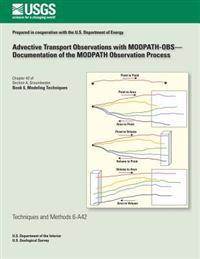 Advective Transport Observations with Modpath-Obs-Documentation of the Modpath Observation Process