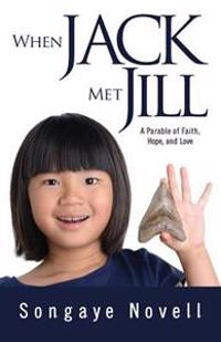 When Jack Met Jill: A Parable of Faith, Hope, and Love