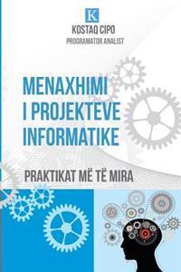 Menaxhimi I Projekteve Informatike: Praktikat Me Te Mira